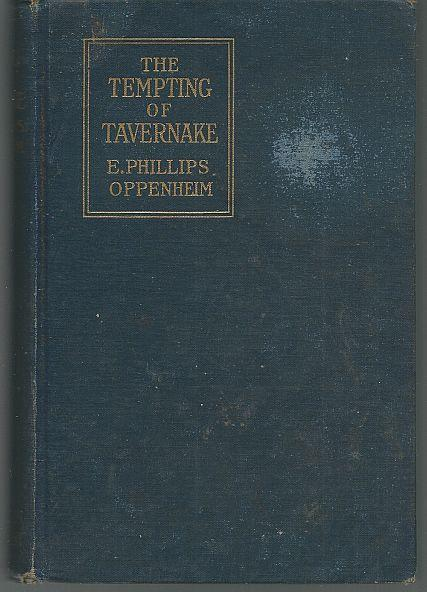 Tempting of Tavernake by E. Phillips Oppenheim 1912 1st edition Vintage Mystery