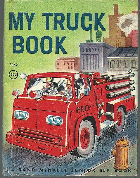 My Truck Book by Mabel Watts Illustrated by George Wilde Junior Elf Book 8062
