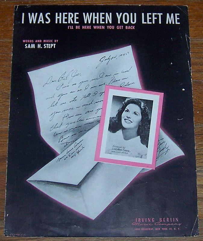 I Was Here When You Left Me Lily Ann Carol with Louis Prima 1945 Sheet Music