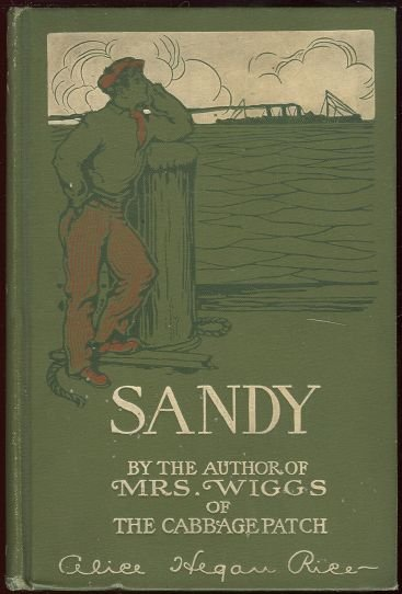 Sandy by Alice Hegan Rice 1905 First Edition
