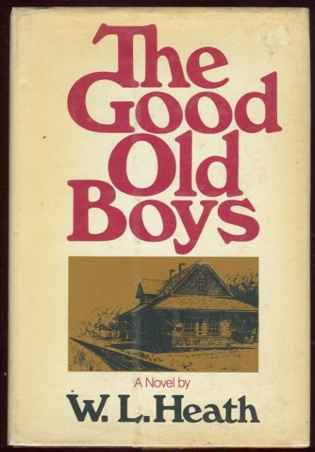Good Old Boys by W. L. Heath 1971 First Edition with DJ