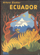 Ecuador Snow Peaks and Jungles by Arturo Eichler 1970