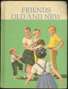 Friends Old and New Dick and Jane 1963 Reader