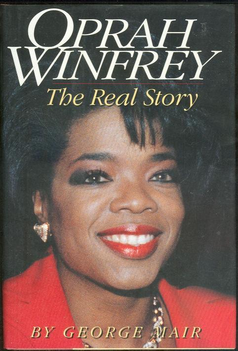 Oprah Winfrey the Real Story by George Mair 1994 1st edition with Dust Jacket