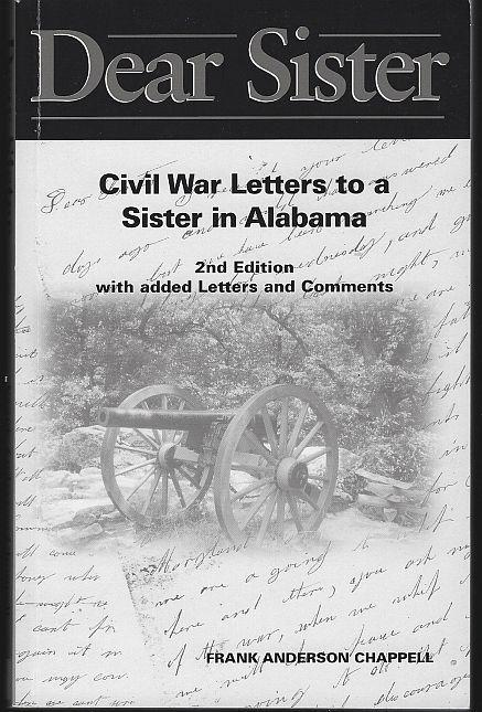 Dear Sister Civil War Letters to a Sister in Alabama Signed by Frank Chappell