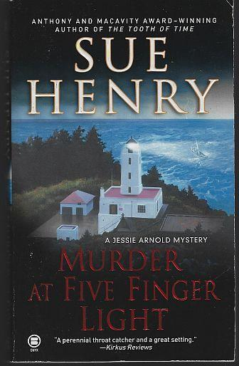 Murder at Five Finger Light by Sue Henry A Jessie Arnold Cozy Mystery #11 2005