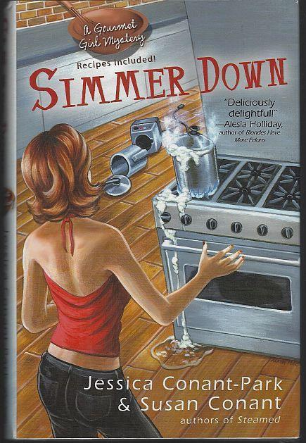 Simmer Down by Jessica Conant-Park and Susan Conant Gourmet Girl Cozy Mystery #2