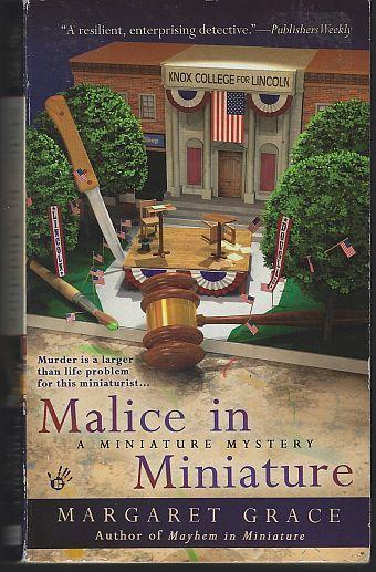 Malice in Miniature by Margaret Grace A Miniature Cozy Mystery #3 2009 1st ed