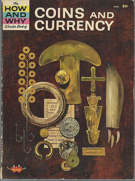 How and Why Wonder Book of Coins and Currency by Paul Gelinas 1965