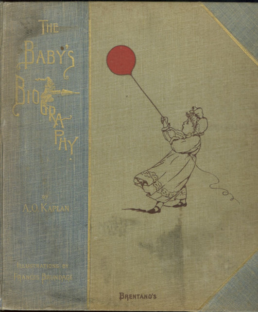 Baby's Biography Illustrated by Frances Brundage 1891