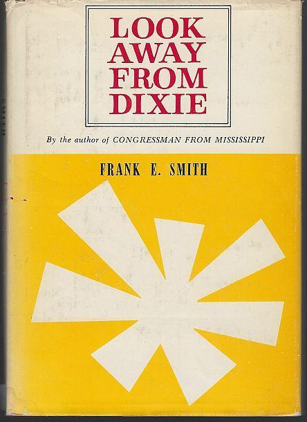 Look Away from Dixie by Frank Smith 1965 1st edition with Dust Jacket