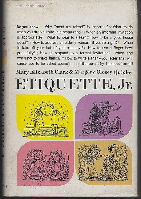 Etiquette, Jr. by Mary Clark and Margery Closey Quigley 1956 Illustrated with DJ