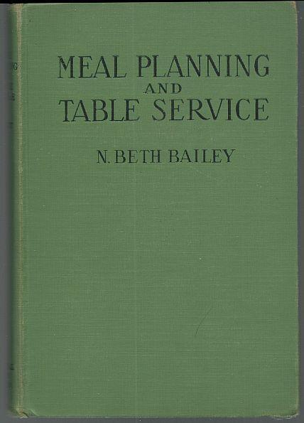 Meal Planning and Table Service in the American Home by N. Beth Bailey 1936