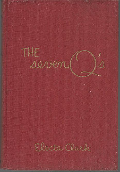 Seven Q's by Electa Clark 1952 1st edition Classic Young Adult Fiction