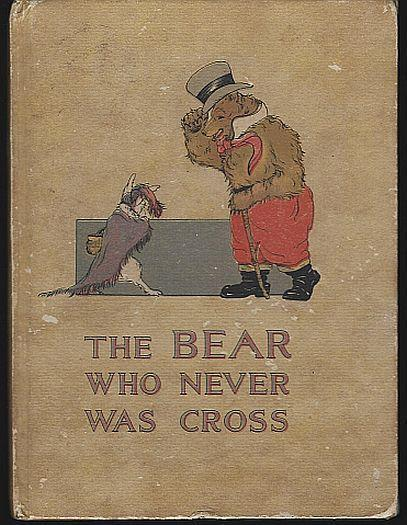 Bear Who Never Was Cross by Charlotte Herr Illustrated by Frances Beem 1913 1st