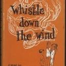 Whistle Down the Wind a Modern Fable by Mary Hayley Bell 1959 1st edition w/DJ