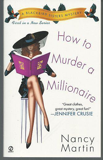 How to Murder a Millionaire by Nancy Martin A Blackbird Sisters Cozy Mystery #1