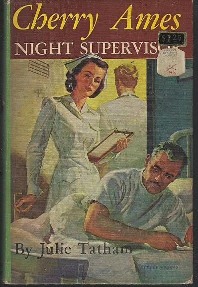 Cherry Ames Night Supervisor by Julie Tatham 1950 Girl's Series #11 Pictorial Cover
