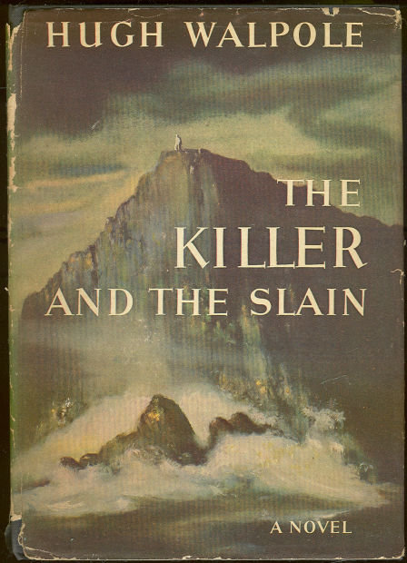 Killer and the Slain by Hugh Walpole 1942 with DJ