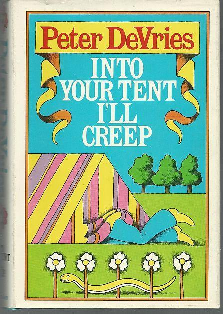 Into Your Tent I'll Creep by Peter Devries 1971 1st edition with Dust Jacket