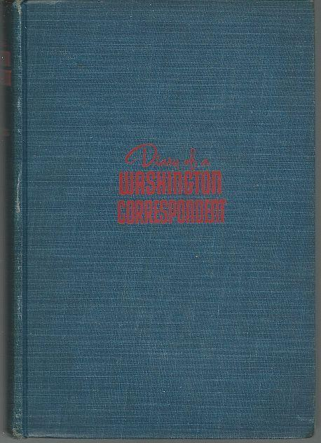Diary of a Washington Correspondent by David Lawrence 1942 World War II 1st ed