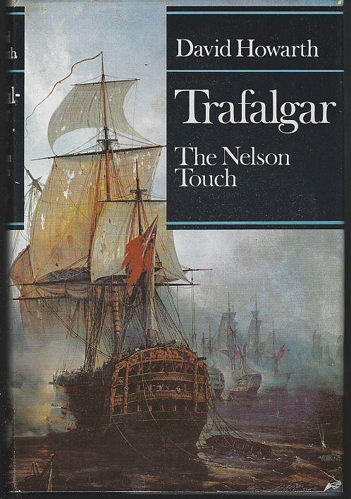 Trafalgar Nelson Touch by David Howarth 1969 Illustrated with Dust Jacket