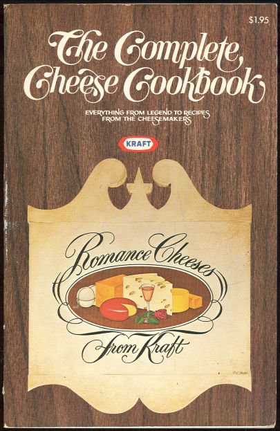 Complete Cheese Cookbook Using Kraft Romance Cheeses
