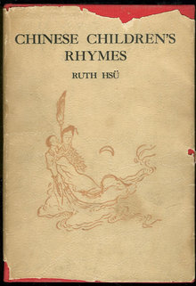 Chinese Children's Rhymes by Ruth Hsu 1935 First Ed DJ