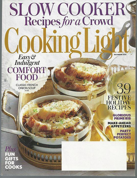 Cooking Light Magazine December 2015 Slow Cooker Recipes/Holiday Classics