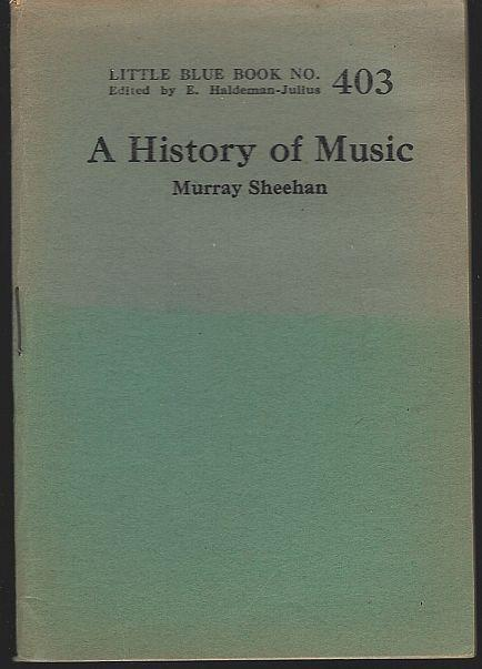 History of Music by Murray Sheehan Little Blue Book #403 Haldeman-Julius