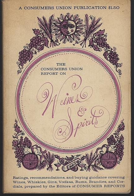 Consumers Union Report on Wines and Spirits 1962 Guide to Buying