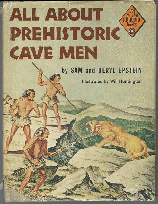 All About Prehistoric Cave Men by Sam and Beryl Epstein 1959 Series #30 with DJ