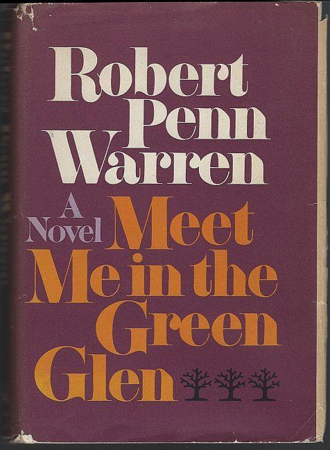 Meet Me in the Green Glen a Novel by Robert Penn Warren 1971 1st edition w/DJ