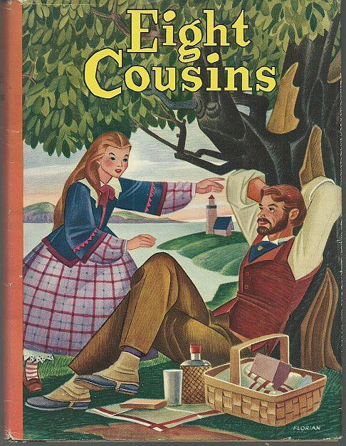 Eight Cousins Or the Aunt Hill by Louisa May Alcott Illustrated by Erwin Hess
