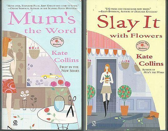 Lot of Two Flower Shop Cozy Mysteries by Kate Collins Mums the Word/Slay #1,2