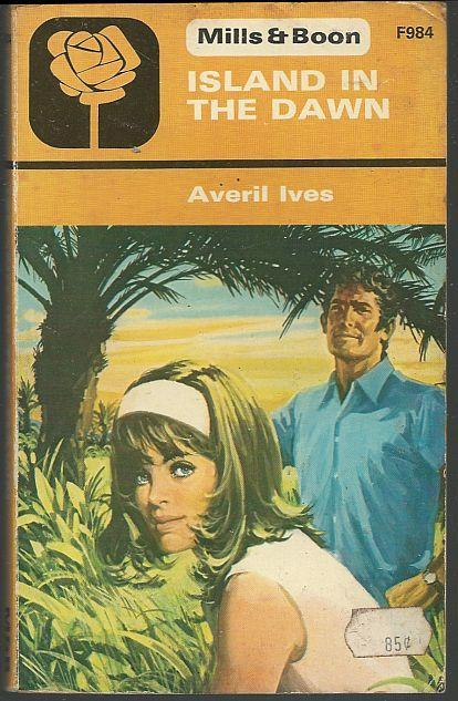 Island in the Dawn by Averil Ives 1974 Mills & Boon Vintage Romance