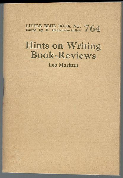 Hints on Writing Book-Reviews by Leo Markun Little Blue Book #764 Haldeman