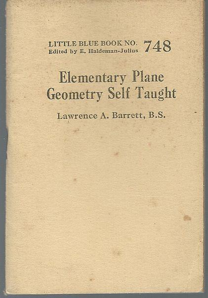 Elementary Plane Geometry Self-Taught by Lawrence Barrett Little Blue Book #748