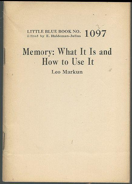 Memory What It Is and How to Use It by Leo Markun Little Blue Book #1097