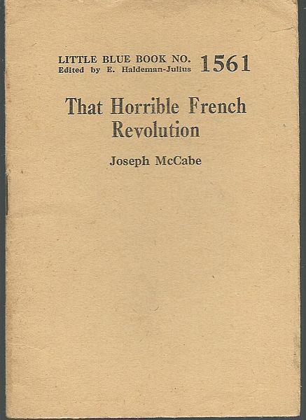 That Horrible French Revolution by Joseph McCabe Little Blue Book #1561 Haldeman