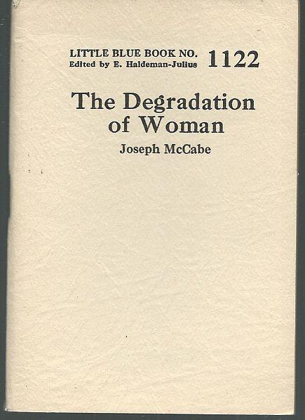 Degradation of Woman by Joseph McCabe Little Blue Book #1122 Haldeman