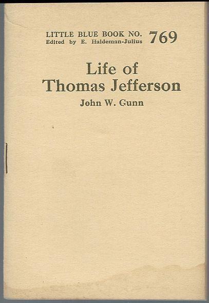 Life of Thomas Jefferson by John Gunn Ten Cent Pocket Series #769 Haldeman