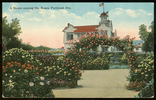 Postcard of Home Among the Roses, Portland, Oregon
