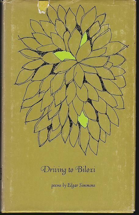 Driving to Biloxi Poems by Edgar Simmons 1968 1st edition with Dust Jacket