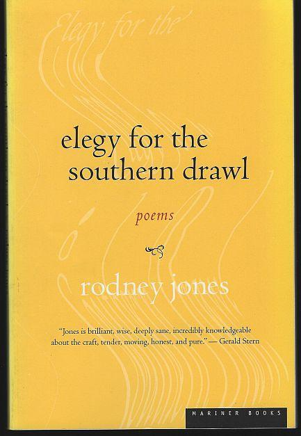 Elegy for the Southern Drawl Poems by Rodney Jones 1999 1st edition