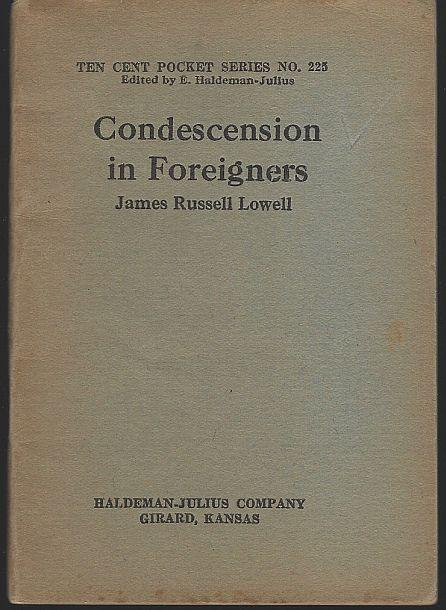 Condescension in Foreigners by James Russell Lowell Ten Cent Pocket Series #225