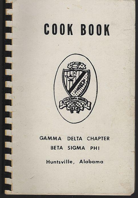 Gamma Delta Chapter Beta Sigma Phi Cook Book Huntsville, Alabama 1966 Recipes