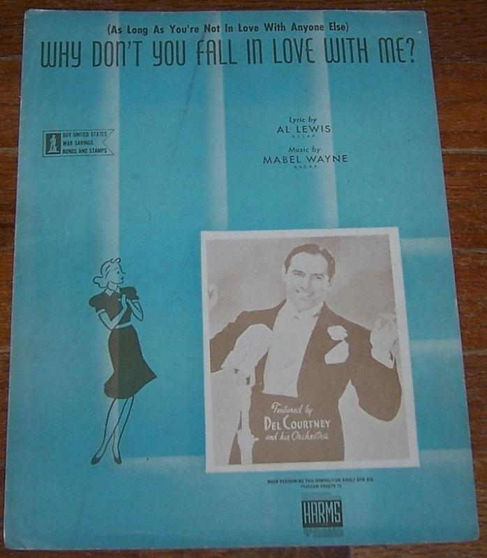 Why Don't You Fall in Love with Me Featured by Del Courtney 1942 Sheet Music