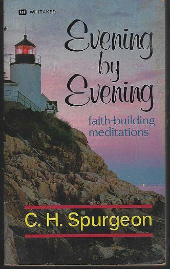 Evening By Evening Faith-Building Meditations by C. H.  Spurgeon 1984