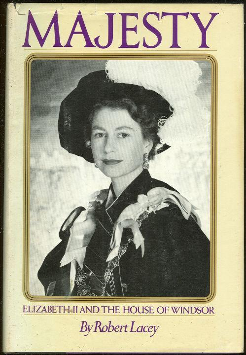 Majesty Elizabeth II and the House of Windsor by Robert Lacey 1977 Dust Jacket